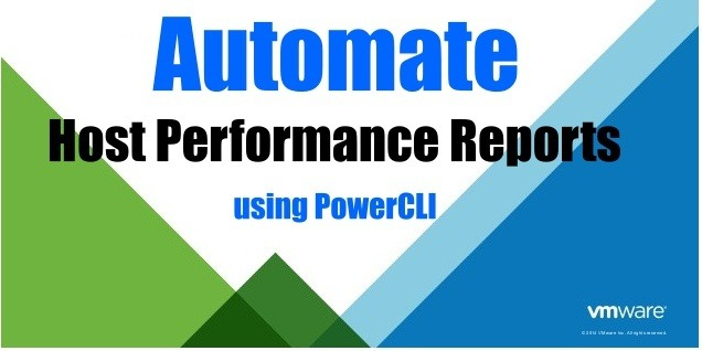 PowerCLI Script to Automate Host Performance Reports