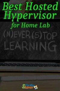 Best Hosted Hypervisor for Home Lab