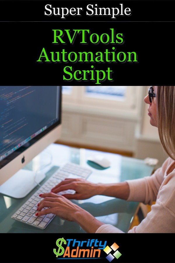 Super Simple RVTools Automation Script - Thrifty Admin
